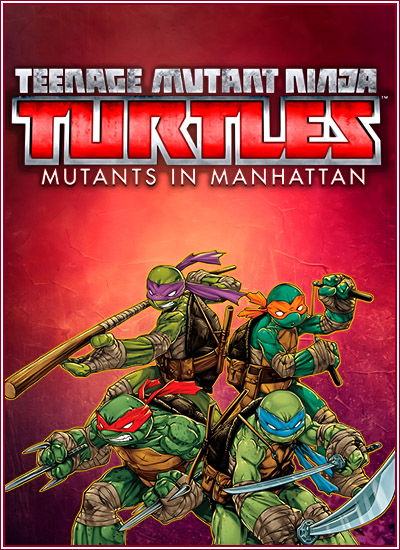 Teenage Mutant Ninja Turtles: Mutants in Manhattan (2016) PC | RePack от xatab